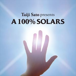佐藤タイジ presents A 100% SOLARS(CD)