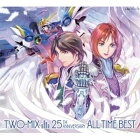 TWO-MIX/TWO-MIX 25th Anniversary ALL TIME BEST(初回限定盤/3CD+Blu-ray)