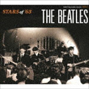 ザ・ビートルズ / スターズ・オブ・'63 [CD]