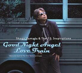 Shogo Hamada & The J.S. Inspirations / Good Night Angel/Love Train [CD]