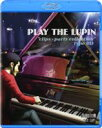 """PLAY THE LUPIN """"clips × parts collection"""" Type BD [Blu-ray]"""