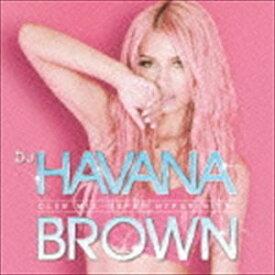 DJ HAVANA BROWN CLUB MIX -SUPER HYPER HITS- [CD]
