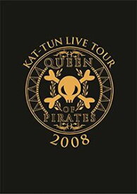 KAT-TUN LIVE TOUR 2008 QUEEN OF PIRATES(通常盤) [DVD]