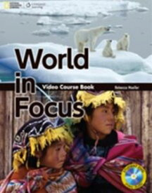 World in Focus Video Course Book Student Book with DVD