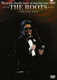 鈴木雅之/Masayuki Suzuki taste of martini tour 2010 THE ROOT〜visit your town〜 [DVD]