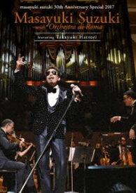 鈴木雅之/masayuki suzuki 30th Anniversary Special 鈴木雅之 with オーケストラ・ディ・ローマ Featuring 服部隆之 [Blu-ray]