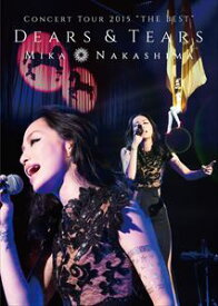 "中島美嘉/MIKA NAKASHIMA CONCERT TOUR 2015""THE BEST""DEARS&TEARS [DVD]"