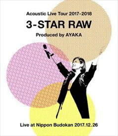 絢香/Acoustic Live Tour 2017-2018 〜3-STAR RAW〜 [Blu-ray]