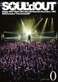 """SOUL'd OUT/SOUL'd OUT LAST LIVE""""0"""" [DVD]"""