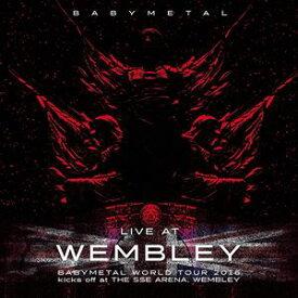 BABYMETAL / LIVE AT WEMBLEY BABYMETAL WORLD TOUR 2016 kicks off at THE SSE ARENA, WEMBLEY(輸入盤) [CD]