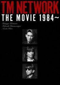 TM NETWORK THE MOVIE 1984〜 [DVD]