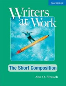 Writers at Work The Short Composition Student's Book and Writing Skills Interactive Pack
