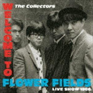 ウェルカム・トゥ・フラワー・フィールズ ライブ・ショウ 1986