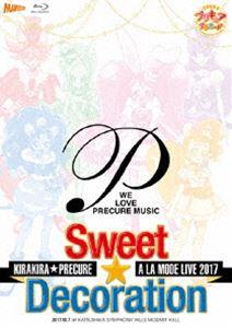 キラキラ☆プリキュアアラモードLIVE2017 スウィート☆デコレーション【Blu-ray】(Blu-ray)