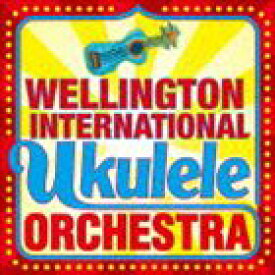 ザ・ウェリントン・インターナショナル・ウクレレ・オーケストラ / The Wellington International Ukulele Orchestra [CD]