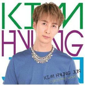 KIM HYUNG JUN / Catch the wave(初回限定盤B) [CD]