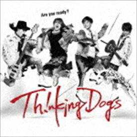 Thinking Dogs / Are you ready?(初回生産限定盤/CD+DVD) [CD]