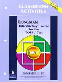 Longman Preparation Course for the TOEFL Test Introductory Course iBT 2nd Edition Classroom Activities
