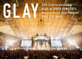 GLAY/20th Anniversary Final GLAY in TOKYO DOME 2015 Miracle Music Hunt Forever-STANDARD EDITION-(DAY2) [DVD]