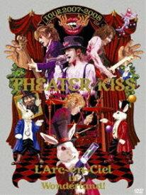 L'Arc〜en〜Ciel/TOUR 2007-2008 THEATER OF KISS [DVD]