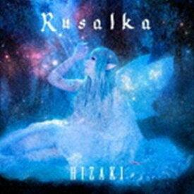HIZAKI / Rusalka(初回限定盤/CD+DVD) [CD]