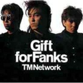 TM NETWORK / Gift for Fanks(CD+DVD) [CD]