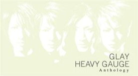 GLAY / HEAVY GAUGE Anthology(2CD+Blu-ray) [CD]