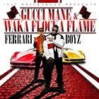 【輸入盤】GUCCI MANE & WAKA FLOCKA FLAME グッチ・メイン&ワカ・フロッカ・フレーム/1017 BRICKSQUAD PRESENTS...FERRARI BOYZ(CD)