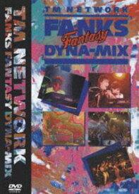 "TM NETWORK/FANKS ""FANTASY"" DYNA-MIX [DVD]"