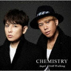 CHEMISTRY / Angel/Still Walking(期間生産限定盤) [CD]