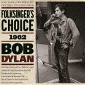 ボブ・ディラン / フォークシンガーズ・チョイス 1962 [CD]