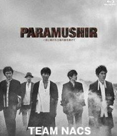 TEAM NACS 第16回公演 PARAMUSHIR〜信じ続けた士魂の旗を掲げて(通常版) [Blu-ray]