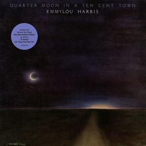 輸入盤 EMMYLOU HARRIS / QUARTER MOON IN A TEN CENT [LP]