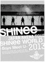 SHINee/JAPAN ARENA TOUR SHINee WORLD 2013〜Boys Meet U〜(初回生産限定盤)(DVD)