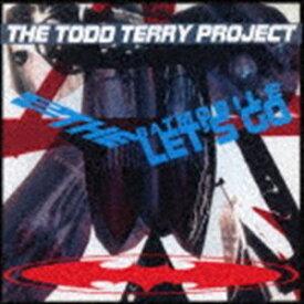 トッド・テリー・プロジェクト / トゥー・ザ・バットモービル・レッツ・ゴー +6(完全限定生産盤) [CD]