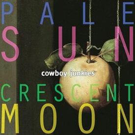 輸入盤 COWBOY JUNKIES / PALE SUN CRESCENT MOON (2018 VINYL) (LTD) [2LP]
