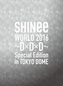 SHINee WORLD 2016〜D×D×D〜 Special Edition in TOKYO(初回限定盤)(Blu-ray)