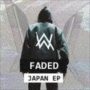 アラン・ウォーカー / フェイデッド・ジャパン・EP(来日記念盤) [CD]
