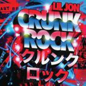 輸入盤 LIL JON / CRUNK ROCK [CD]