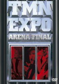 TM NETWORK/EXPO ARENA FINAL [DVD]