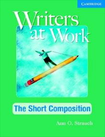Writers at Work The Short Composition Student's Book