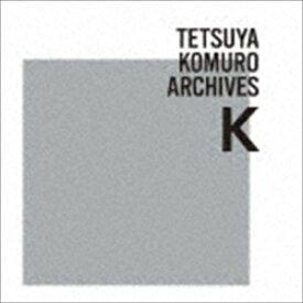 TETSUYA KOMURO ARCHIVES K [CD]