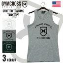 ●送料無料●GYMCROSS ストレッチ パフォーマンス タンクトップ [メンズ] トレーニングウェア フィットネスウェア gc-…