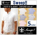 【SALE!!】【Sweep!!/スウィープ】【再入荷】-B.D OX S/S SHIRT SOLID-【smtb-m】