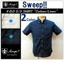 "【SALE!!】【Sweep!!/スウィープ】-B.D S/S SHIRT ""COTTON/LINEN""-"