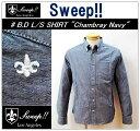 【送料無料】【Sweep!!/スウィープ】-B.D L/S SHIRT CHAMBRAY-NAVY-【smtb-m】