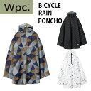 【送料無料】Wpc. / ダブリュピーシー メンズ 自転車用レインウェア自転車通学や通勤 防水 止め水ファスナー 防水、撥…
