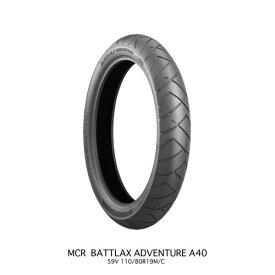 バイクパーツ バイクタイヤBATTLAX ADVENTURE A40 A40FZ 110/80R19 59V TLBRIDGESTONE(ブリヂストン) MCR00010 取寄品