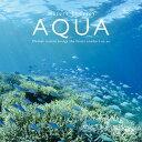 【ネイチャー・セラピー アクア】ヒーリング CD BGM BD ブルーレイ 音楽 癒し ミュージック 海 波の音 沖縄 自然音 映…