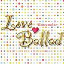 ラブ・バラード リメンバーα波オルゴール J-POP CD 音楽 ミュージック 不眠 ヒーリング 癒し 結婚式 ギフト プレゼント (試聴できま…